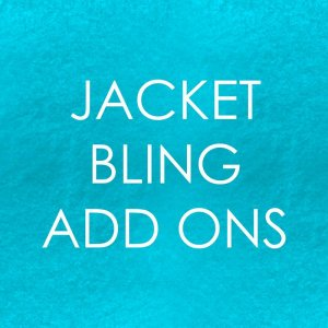 Jacket Bling Add Ons