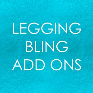Legging Bling Add Ons