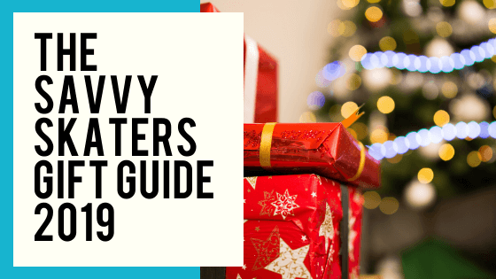 The Savvy Skaters Gift Guide 2019