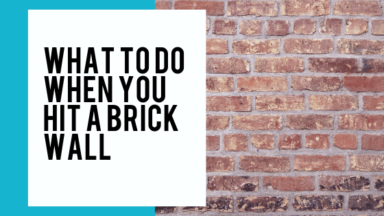 What to do when you've hit a brick wall